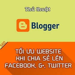 Tối ưu website khi chia sẻ lên Facebook, G+, Twitter