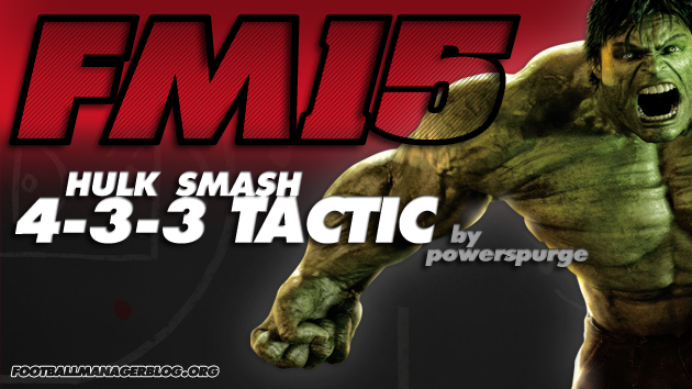 Hulk Smash 433 Tactic for Football Manager 2015