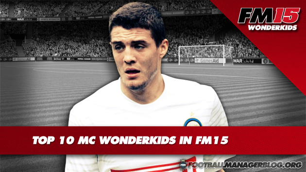 Top 10 MC Wonderkids in FM15