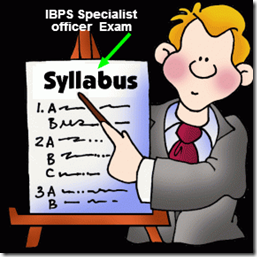 IBPS CWE Specialist Officers Exam 2013 syllabus