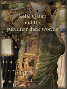 Kelal Qatan and the sublunar dark worlds Cover