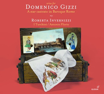 CD REVIEW: ARIAS FOR DOMENICO GIZZI - A star castrato in Baroque Rome (Glossa GCD 922608)