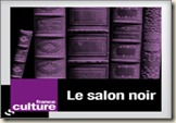 Le Salon Noir dur France Culture