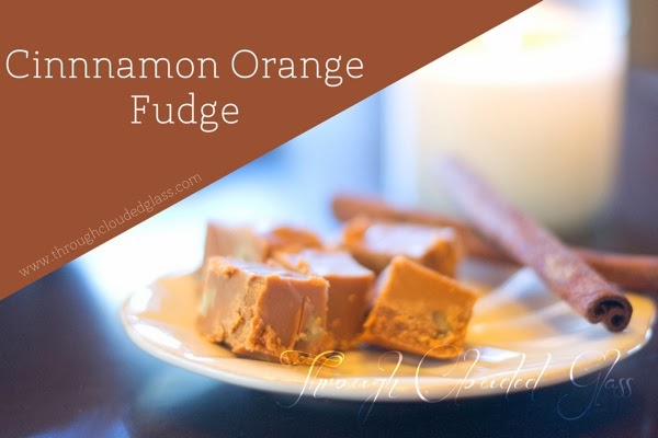 Cinnamon Orange Fudge Recipe | Through Clouded Glass
