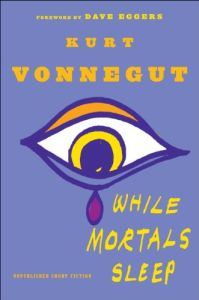 Cover of the short story collection While Mortals Sleep by Kurt Vonnegut, Jr