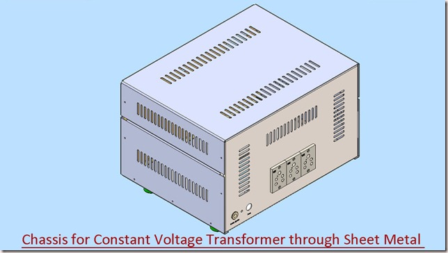 3d Solid Modelling Videos Chassis For Constant Voltage