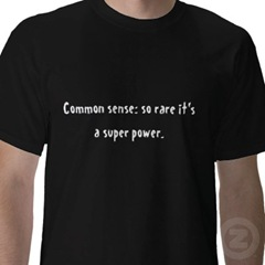 common_sense_so_rare_its_a_super_power_tshirt-p235219468477576080z8nqd_400