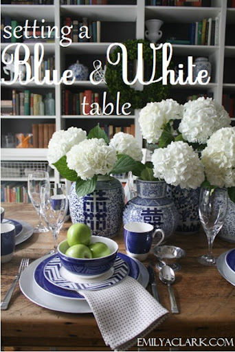 blue and white table setting & My Blue and White Table - Emily A. Clark