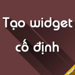 Tạo widget cố định (Sticky widget) khi cuộn trang cho Blogspot