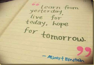 Learn-from-yesterday-live-for-today-hope-for-tomorrow.Albert-Einstein-quotes