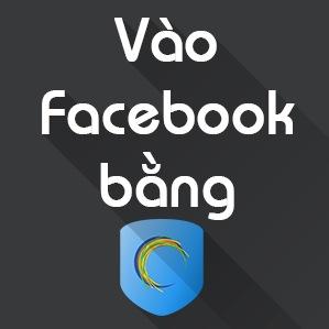 Cách sử dụng Hotspot Shield để truy cập Facebook