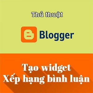 Tạo widget xếp hạng bình luận (Top commentators) cho Blogspot