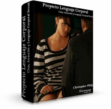 PROYECTO LENGUAJE CORPORAL [ Libro ] – La habilidad de leer el lenguaje corporal sexual en el juego de la seducción y atracción