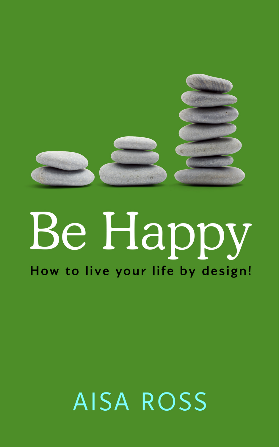 Be Happy - kindle ebook by Aisa Ross | Goodkindles - Good kindle
