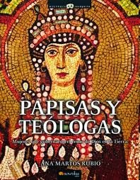 http://www.amazon.com/Papisas-y-Teologas-Spanish-Edition/dp/8497634543/ref=sr_1_1?ie=UTF8&qid=1385827913&sr=8-1&keywords=papisa+y+teologas