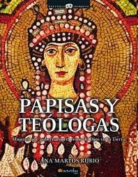 http://www.amazon.com/Papisas-y-Teologas-Spanish-Edition/dp/8497634543/ref=sr_1_1?ie=UTF8&qid=1385827913&sr=8-1&keywords=papisa+y+teologas