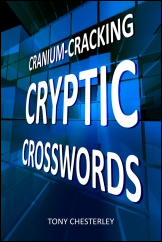Cranium-Cracking Cryptic Crosswords Tony Chesterley