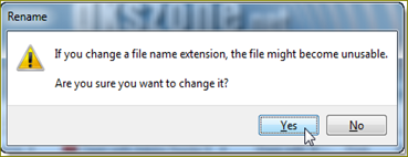 If you change a file name extension,the file maybe come unusable Are you sure you want to change it