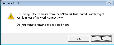 Removing selected hosts from the vNetwork Distributed Switch might result in loss of network connectivity. Do you want to remove the selected hosts?