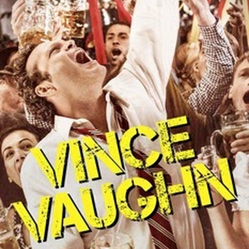 "Vince Vaugh Stars in Adult Raucous Comedy ""Unfinished Business"""