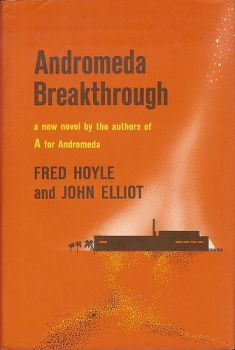 Cover of Andromeda Breakthrough, a novel by Fred Hoyle and John Elliot.