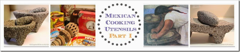 Traditional Mexican Cooking utensils