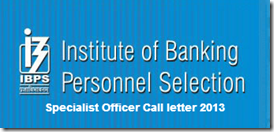 IBPS specialist officer call letter 2013-download