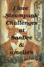 Steampunk Challenges from SanDee and Amelie