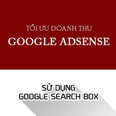 Cách tối ưu doanh thu Google Adsense: Dùng Google Search Box