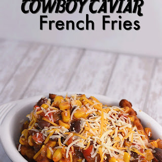 Cowboy Caviar French Fries