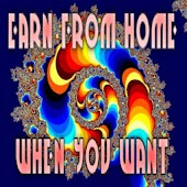 Earn From Home When You Want