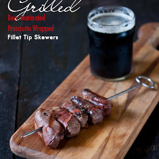 Grilled Beer Marinated Prosciutto Wrapped Filet Tip Skewers.