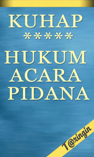 KUHAP - HUKUM ACARA PIDANA