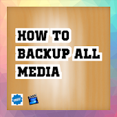 how to backup all media Tip