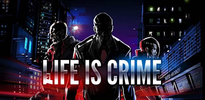 Life is Crime V1.6.3 Apk