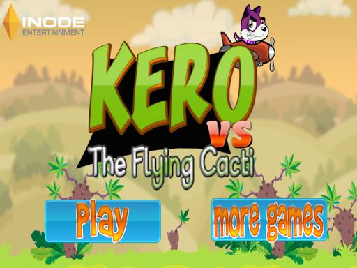 Kero vs Flying Cacti