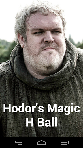 Hodor: Magic H Ball