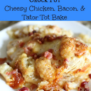 Crock Pot Cheesy Chicken, Bacon, & Tator Tot Bake.