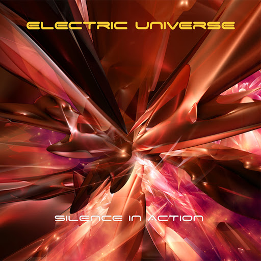 Silence In Action - Electric Universe