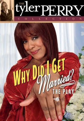 Tyler Perry's Why Did I Get Married Stageplay - Movies ...