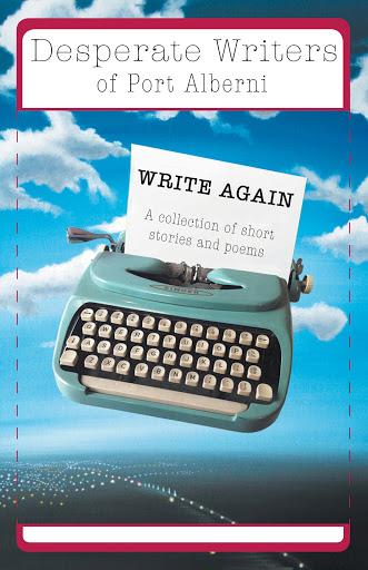 Desperate Writers of Port Alberni Write Again cover
