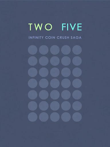 TwoFive:Coin Crush Saga G