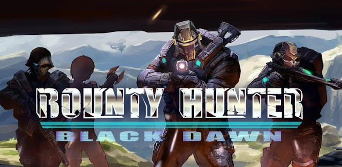 Bounty Hunter [Black Dawn] v1.01 [PREMIUM] (apk+кэш) Android
