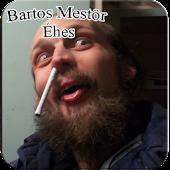 Bartos mestör éhes