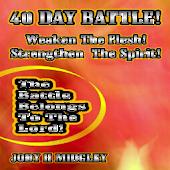 40 DAY BATTLE!