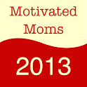 Motivated Moms - 2013