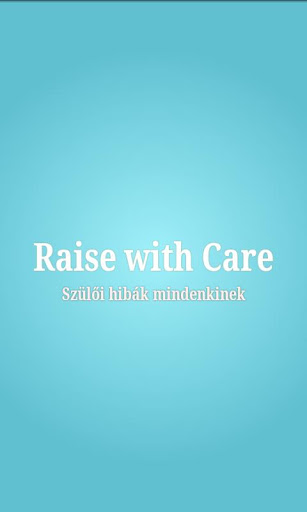 Raise with Care