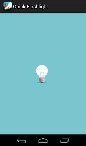 Quick Flashlight