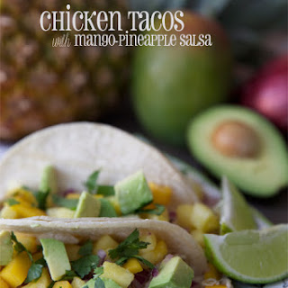 Chicken Tacos with Mango Pineapple Salsa.