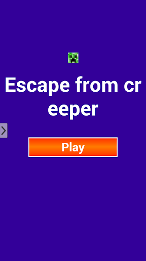 Escape from creeper